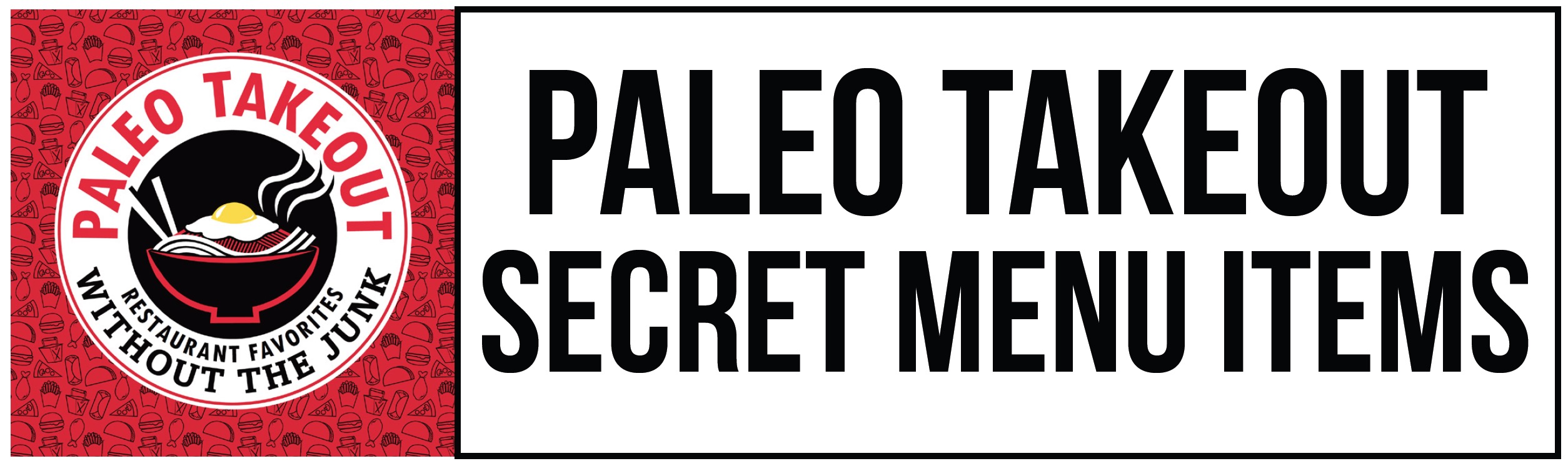 Paleo Takeout Secret Menu Items